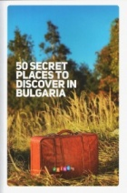 50 secret places to discover in Bulgaria