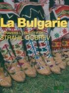 La Bulgarie - a travers l'objectif de Strahil Dobrev