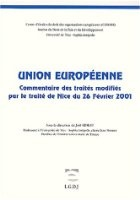 Union europeenne, commentaire des traites modifies par le traite de Nice du 26 fevrier 2001