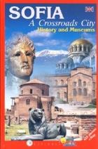 SOFIA. A Crossroads City/ History and Museums