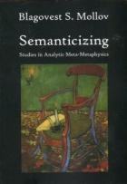 Semanticizing. Studies in Analytic Meta-Metaphysics